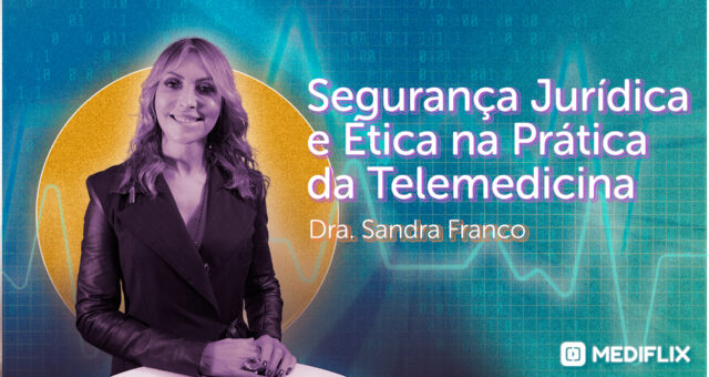 banner Segurança Jurídica e Ética na Telemedicina com Dra. Sandra Franco